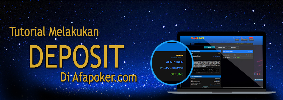 Tutorial Melakukan Deposit Di Situs Poker Online Afapoker Alternatif Afapoker